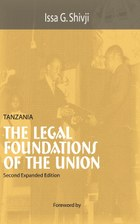 Tanzania. The Legal Foundations of The Union 2nd Edition