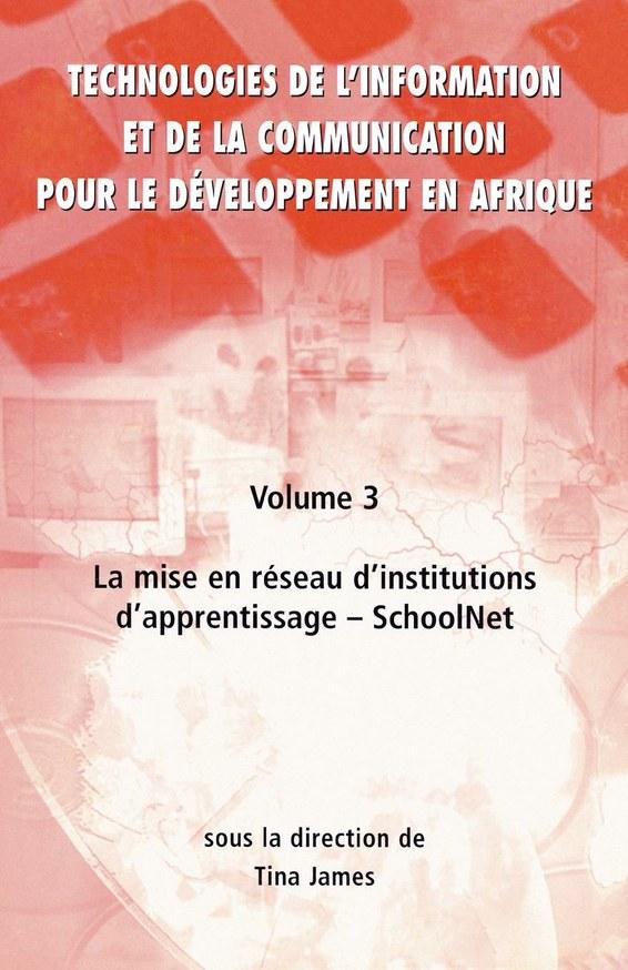 Technologies de l'information et de la communication pour le døveloppement en Afrique Vol. 3