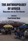The Anthropology of Africa: Challenges for the 21st Century
