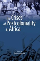 The Crises of Postcoloniality in Africa