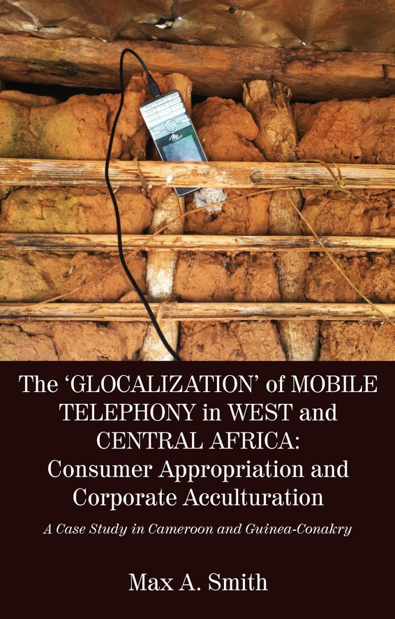 The 'Glocalization' of Mobile Telephony in West and Central Africa