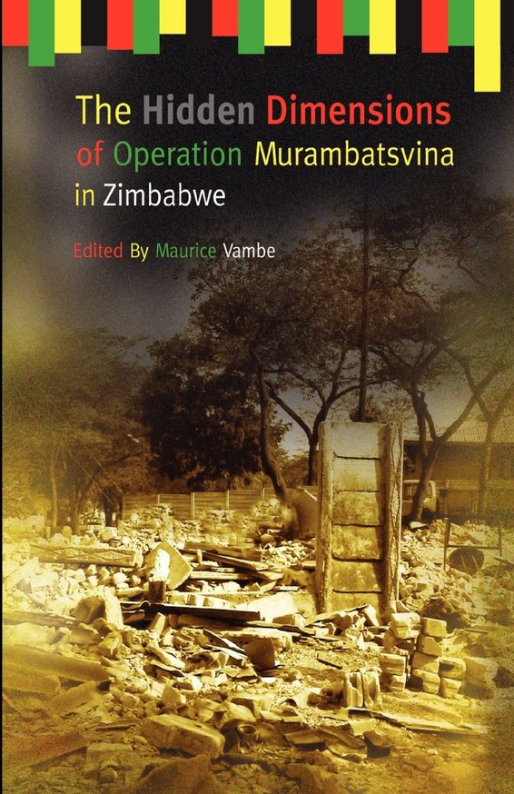 The Hidden Dimensions of Operation Murambatsvina in Zimbabwe