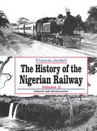 The History of Nigerian Railway. Vol 2