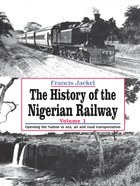 The History of the Nigerian Railway. Vol 1