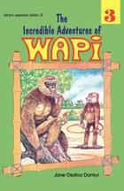 The Incredible Adventures of Wapi. Book 3