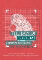 The Law of Pre-Trial Criminal Procedure in Namibia