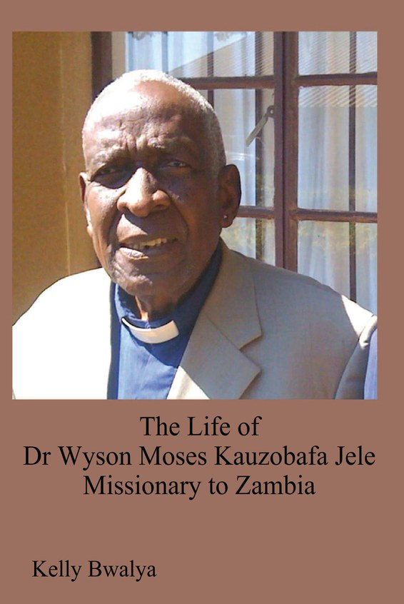 The Life of Dr. Wyson Moses Kauzobafa Jele