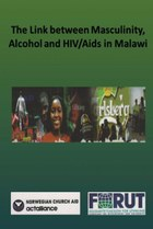 The Link between Masculinity, Alcohol and HIV/Aids in Malawi