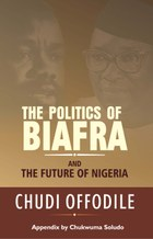 The Politics of Biafra and the Future of Nigeria
