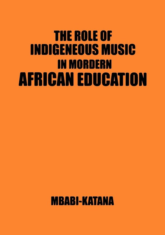 The Role of Indigeneous Music in Modern African Education