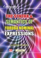The Syntax & Semantics of Yorùbá Nominal Expressions