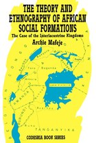 The Theory and Ethnography of African Social Formations