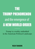 The Trump Phenomenon and the emergence of a New World Order