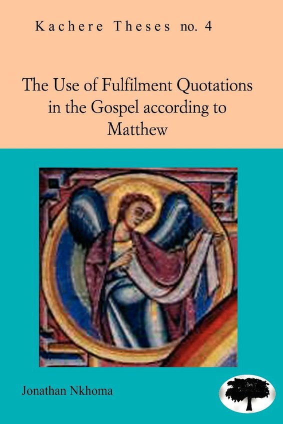 The Use of Fulfilment Quotations in the Gospel According to Matthew