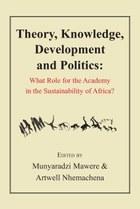 Theory, Knowledge, Development and Politics