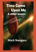 Time Came Upon Me and other poems