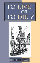 To Live or to Die?