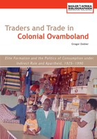 Traders and Trade in Colonial Ovamboland, 1925-1990