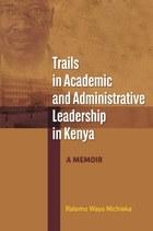Trails in Academic and Administrative Leadership in Kenya