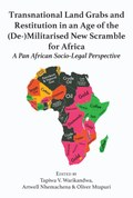 Transnational Land Grabs and Restitution in an Age of the (De-)Militarised New Scramble for Africa