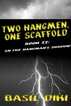 Two Hangmen, One Scaffold Book II