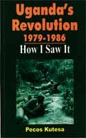 Uganda's Revolution 1979-1986. How I Saw It