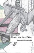 Under The Steel Yoke