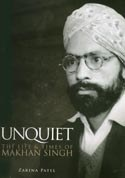 Unquiet. The Life and Times of Makhan Singh