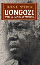 Uongozi Wetu na Hatima ya Tanzania