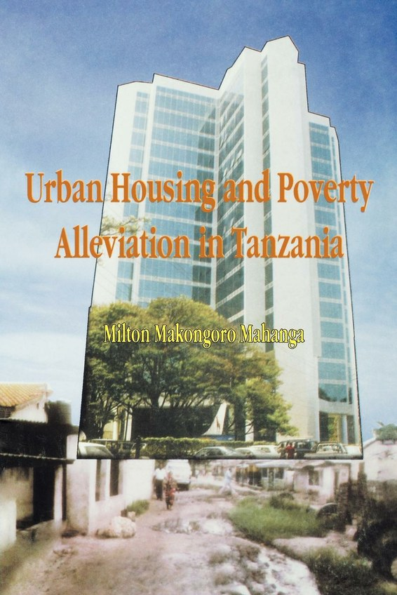 Urban Housing and Poverty Alleviation in Tanzania