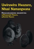 Uwiruwiru Hwazuro, Nhasi Namangwana