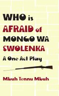Who is Afraid of Mongo wa Swolenka