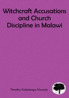 Witchcraft Accusations and Church Discipline in Malawi
