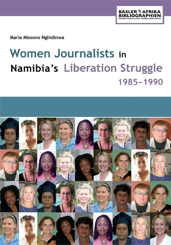 Women Journalists in Namibia's Liberation Struggle Women 1985-1990