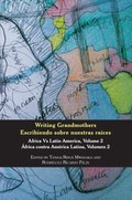 Writing Grandmothers: Africa vs Latin America Vol 2