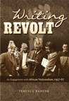 Writing Revolt: An Engagement with African Nationalism, 1957-67