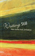 Writing Still - New stories from Zimbabwe