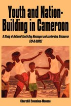 Youth and Nation-Building in Cameroon