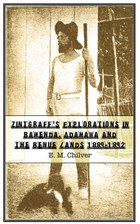 Zintgraff's Explorations in Bamenda, Adamawa and the Benue Lands 1889-1892